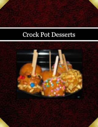 Crock Pot  Desserts