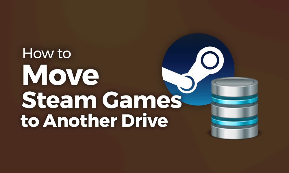 How to Move Steam Games to Another Drive: A 2020 Guide