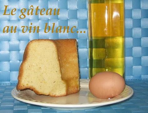 Le gâteau au vin blanc