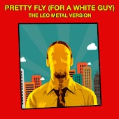 Pretty Fly (For a White Guy) [Metal Version]