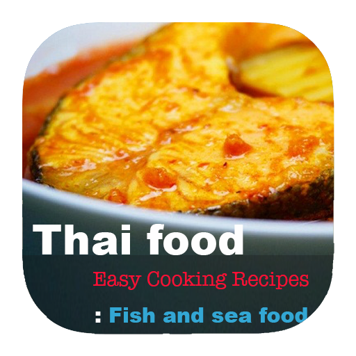 Thai Food Easy Cooking Recipes : fish and seafood file APK for Gaming PC/PS3/PS4 Smart TV