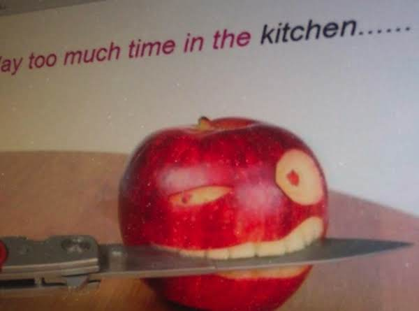 Way Too Much Time Aone In The Kitchen !