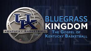 Bluegrass Kingdom: The Gospel of Kentucky Basketball thumbnail