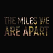 The Miles We Are Apart