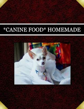 *CANINE FOOD* HOMEMADE