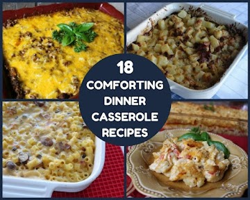 18 Comforting Dinner Casserole Recipes