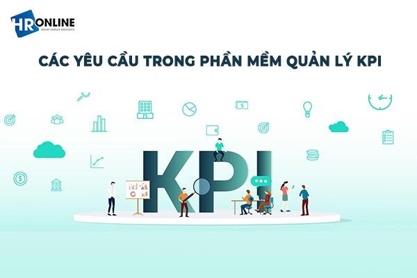 Các yêu cầu cơ bản cần có trong phần mềm quản lý KPI