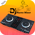 DJ Name Mixer with Music Player : Name Mix to Song icon