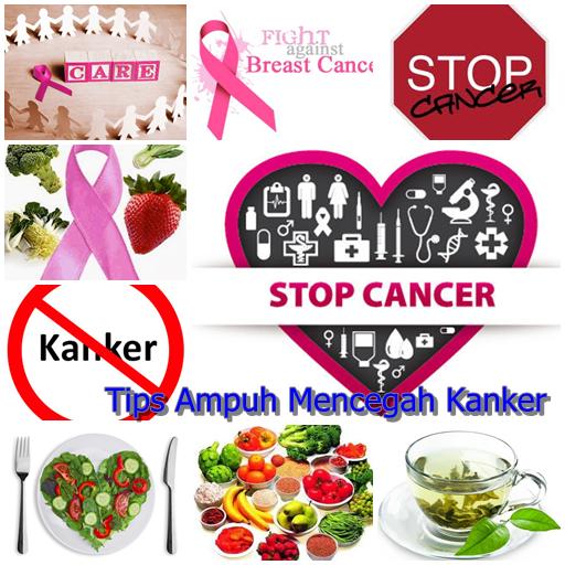 Tips Ampuh Mencegah Kanker
