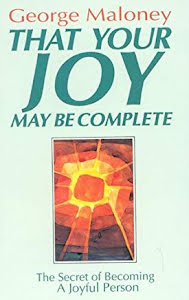 THAT YOUR JOY MAY BE COMPLETE