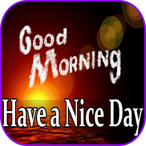 Good Morning Have a Nice Day Gif - Apps on Google Play