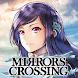 ミラーズクロッシング (MIRRORS CROSSING) Android