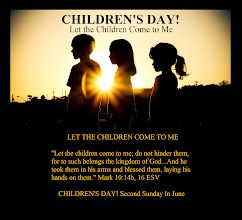 Photo: CHILDREN'S DAY! ''Let the Children Come to Me'' Mark 10.14b, 16 ESV. CHILDREN'S DAY! Second Sunday In June