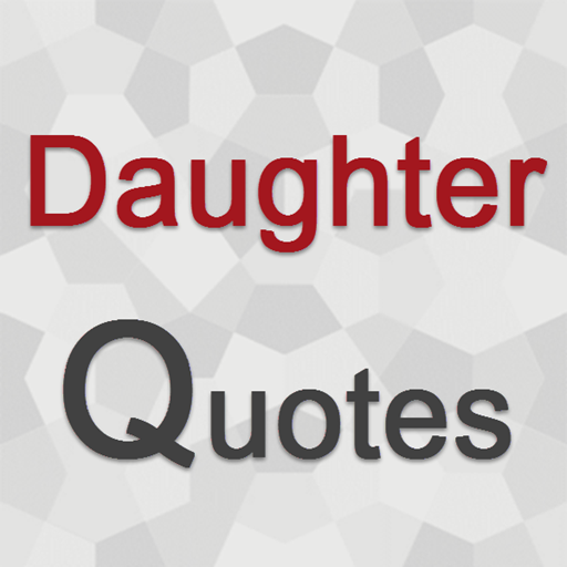 Daughter Quotes & Son Quotes - Apps on Google Play