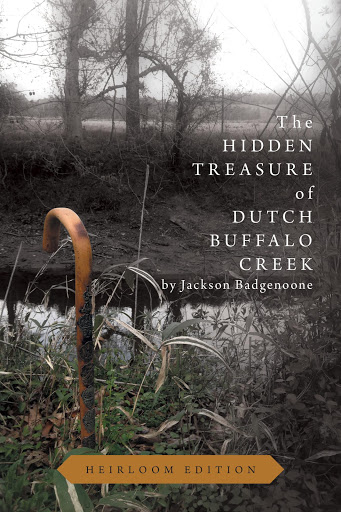The Hidden Treasure of Dutch Buffalo Creek - Heirloom Edition cover