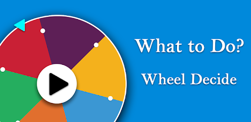 What To Do ? Wheel Decide 2 0 (Android) - Download APK