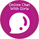 Online Chat With Girls for PC-Windows 7,8,10 and Mac