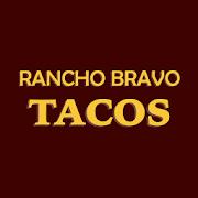 Rancho Bravo Tacos To Go