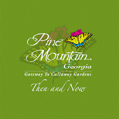 Pine Mountain Then and Now