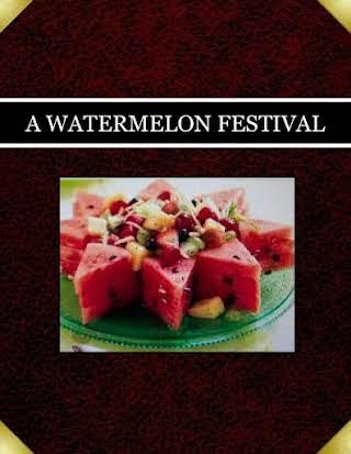 A WATERMELON  FESTIVAL