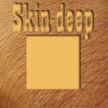 Photo: Skin-deep