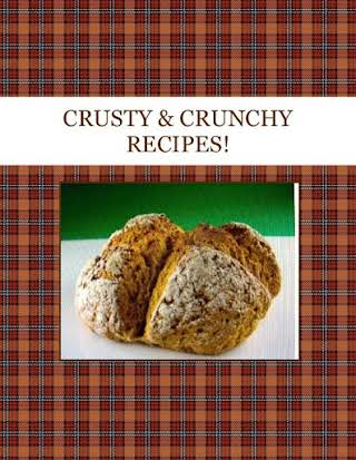 CRUSTY & CRUNCHY  RECIPES!