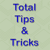 Total Tips and Tricks