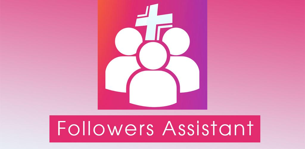 Download Followers Assistant for Instagram APK latest version app