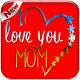 Download LovE yOu MoM WallPaPer 2019 For PC Windows and Mac