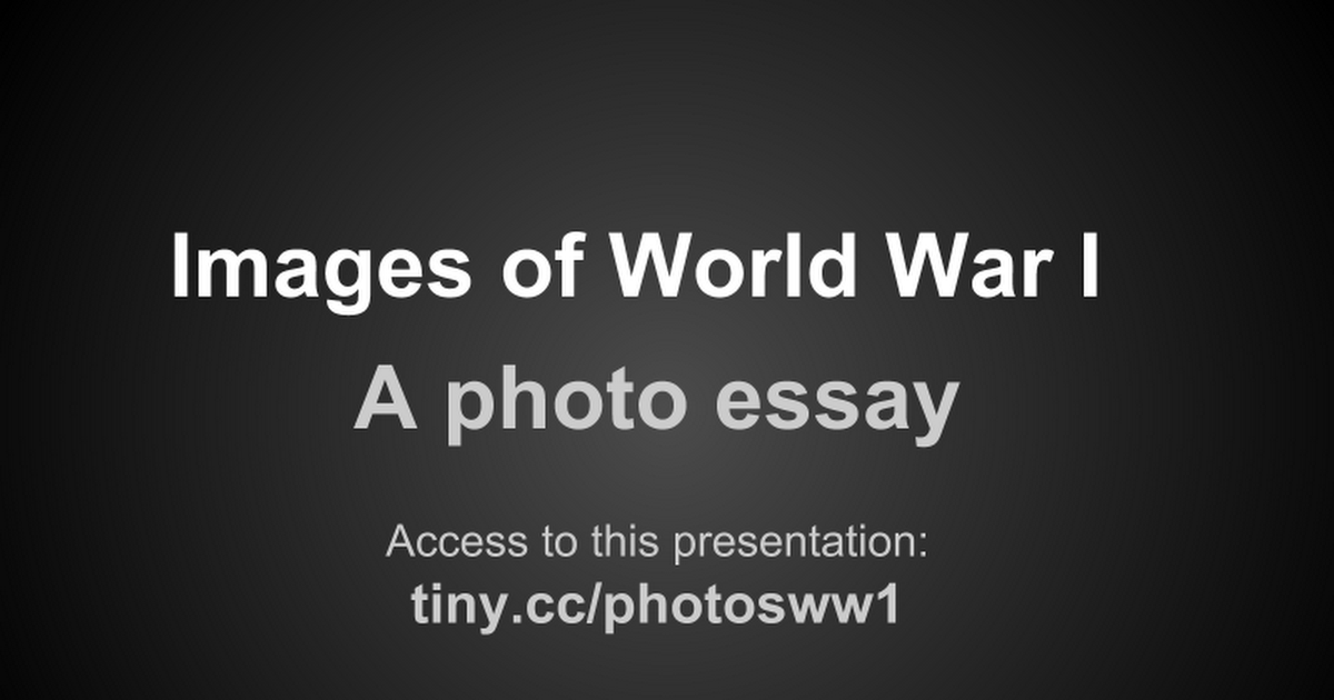 world war photo essay google slides