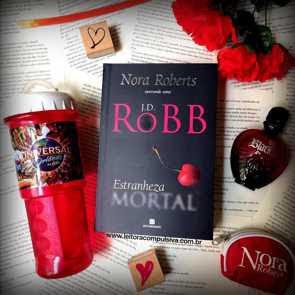 fotos e livros estranheza mortal j.d. Robb Nora Roberts bertrand Brasil blog leitora compulsiva