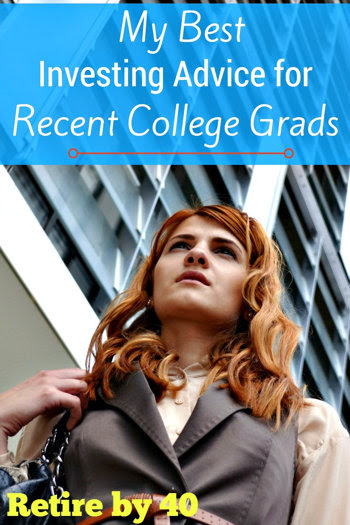 best investment for college students My Best Investing Advice for Recent College Graduates - Retire by 40
