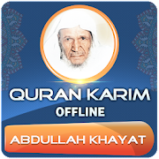 Abdullah Khayat Full Quran Offline
