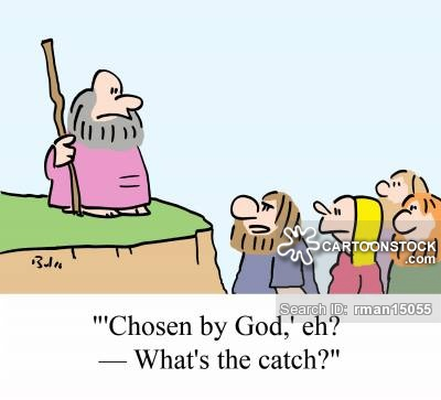 ''Chosen by God,' eh? - What's the catch?'