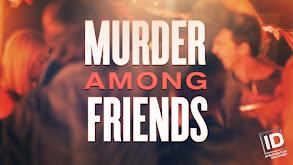 Murder Among Friends thumbnail