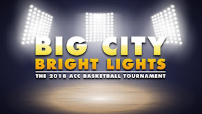 Big City Bright Lights: The 2018 ACC Basketball Tournament thumbnail