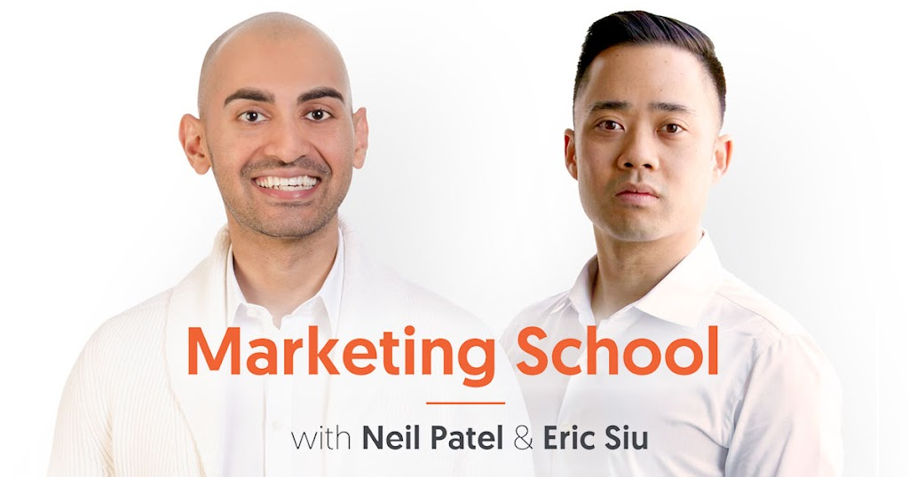 Marketing School, Neil Patel, Eric Siu