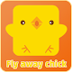 Download Fly away chick For PC Windows and Mac