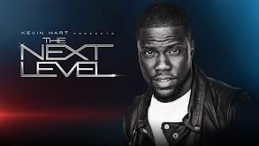 Kevin Hart Presents: The Next Level thumbnail