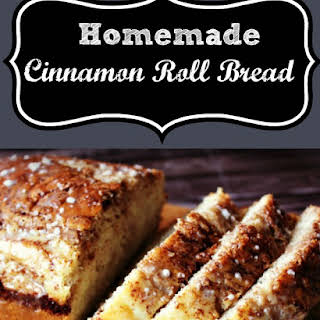 Homemade Cinnamon Roll Bread.