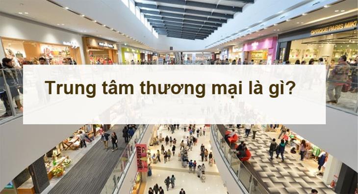 Trung tâm thương mại là gì?