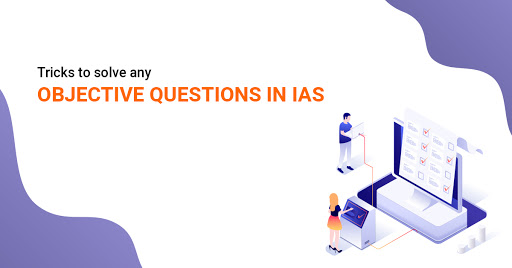 Tricks to solve any objective questions in IAS prelims exam