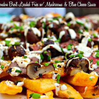 London Broil Loaded Fries with Mushrooms and Blue Cheese Sauce.