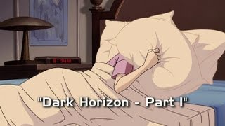 Dark Horizon: Part 1