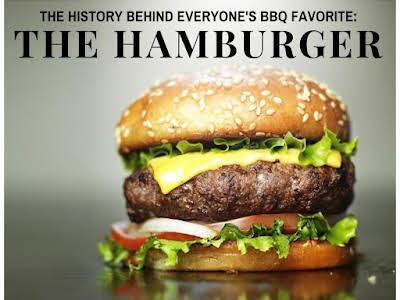 The History Behind Everyone's BBQ Favorite - The Hamburger