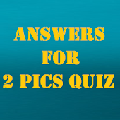 Answers for 2 Pics Quiz