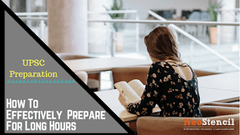 How to Effectively Prepare UPSC IAS Exam for Long Hours