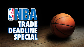 NBA Trade Deadline Special thumbnail