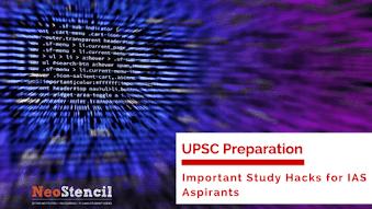 Important Study Hacks for IAS aspirants