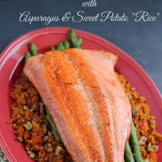 "Pan Seared Salmon with Asparagus & Sweet Potato ""Rice"""